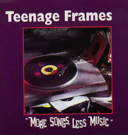 The Teenage Frames - More Songs, Less Music