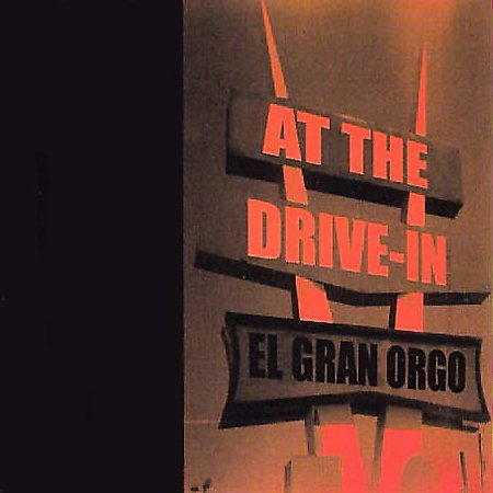 At the Drive-in - Elgran Orgo