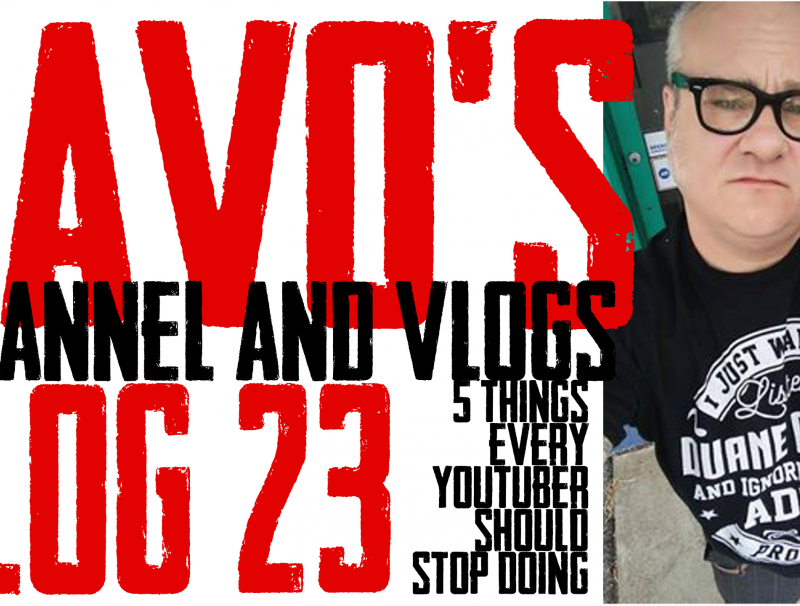 DaVo's Vlog 23 - 5 Things all Youtubers should stop doing